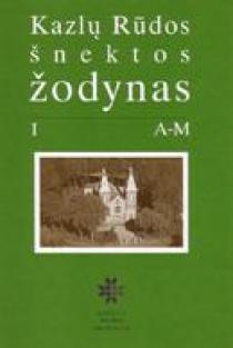 Kazlų Rūdos šnektos žodynas (I tomas) | Aldonas Pupkis