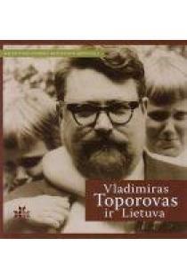 Vladimiras Toporovas ir Lietuva | Sud. Jolanta Zabarskaitė, Algirdas Sabaliauskas