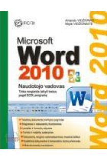 Microsoft Word 2010. Naudotojo vadovas | Antanas Vidžiūnas, Miglė Vidžiūnaitė