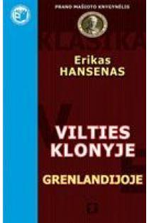 Vilties klonyje Grenlandijoje | Erichas Hansenas