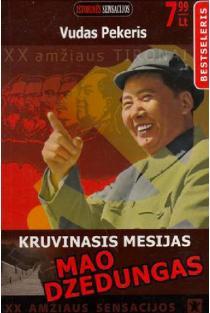 Kruvinasis mesijas Mao Dzedungas | Vudas Pekeris