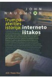 Trumpa ateities istorija: interneto ištakos | John Naughton