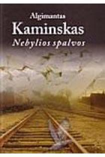 Nebylios spalvos | Algimantas Kaminskas