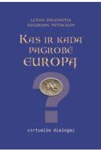 Kas ir kada pagrobė Europą   Letas Palmaitis, Algirdas Patackas