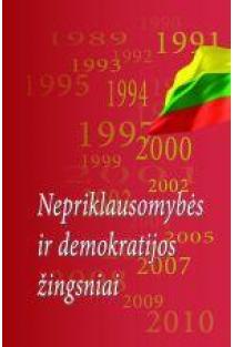 Nepriklausomybės ir demokratijos žingsniai 1989-2010 | Sud. Povilas Lupeikis, Povilas Masilionis, Vaclovas Paulauskas