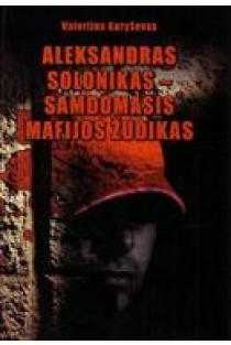 Aleksandras Solonikas - samdomasis mafijos žudikas   Valerijus Karyševas
