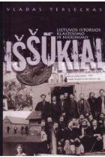 Lietuvos istorijos klastojimo ir niekinimo iššūkiai | Vladas Terleckas