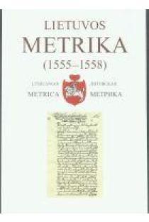 Lietuvos Metrika. Knyga Nr. 251 (1555-1558) 37-oji Teismų bylų knyga | Parengė Irena Valikonytė ir kt.