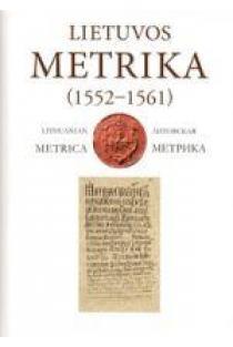 Lietuvos Metrika. Knyga Nr. 37 (1552-1561) | Parengė Darius Baronas