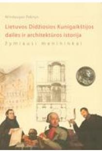 Lietuvos Didžiosios Kunigaikštijos dailės ir architektūros istorija: žymiausi menininkai | Mindaugas Paknys