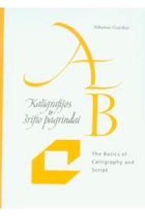 Kaligrafijos ir šrifto pagrindai | Albertas Gurskas