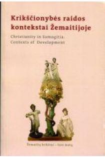 Krikščionybės raidos kontekstai Žemaitijoje | Jonas Boruta, Vacys Vaivada