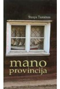 Mano provincija | Stasys Tumėnas