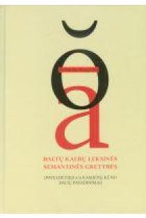Baltų kalbų leksinės semantinės gretybės | Rolandas Kregždys