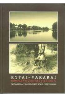 Rytai - Vakarai: komparatyvistinės studijos X | Sud. Antanas Andrijauskas