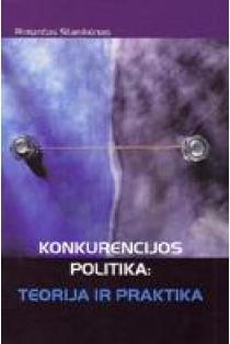 Konkurencijos politika: teorija ir praktika | Rimantas Stanikūnas