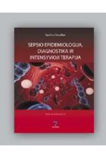 Sepsio epidemiologija, diagnostika ir intensyvioji terapija | Saulius Vosylius