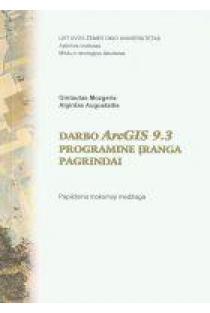 Darbo ArcGIS 9.3 programine įranga pagrindai | G. Mozgeris, A. Augustaitis