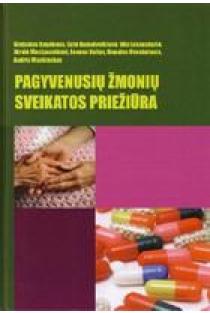 Pagyvenusių žmonių sveikatos priežiūra | G. Bagdonas, G. Damulevičienė, V. Lesauskaitė, J. Macijauskienė, L. Valius, D. Venskutonis, A. Visokinskas
