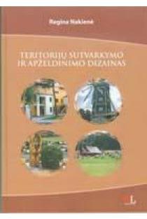 Teritorijų sutvarkymo ir apželdinimo dizainas | Regina Nakienė