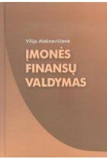 Įmonės finansų valdymas | Vilija Aleknevičienė