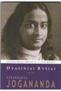 Joganandos išmintis, 3-ioji knyga. Dvasiniai ryšiai | Paramhansa Jogananda