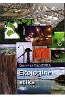 Ekologinė etika | Česlovas Kalenda