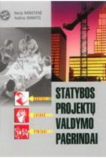 Statybos projektų valdymo pagrindai | Nerija Banaitienė, Audrius Banaitis