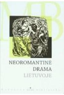 Neoromantinė drama Lietuvoje. XX a. pirmoji pusė (Mokyklos biblioteka) |