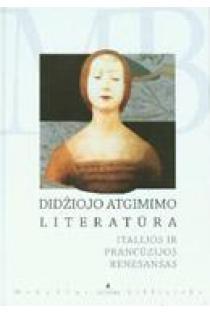 Didžiojo atgimimo literatūra. Italijos ir Prancūzijos renesansas (Mokyklos biblioteka) |
