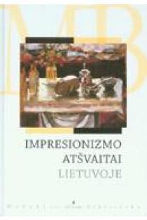 Impresionizmo atšvaitai Lietuvoje (Mokyklos biblioteka) |