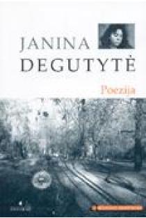 J. Degutytė. Poezija (Mokinio skaitiniai) | Janina Degutytė
