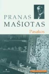 P. Mašiotas. Pasakos (Mokinio skaitiniai) | Pranas Mašiotas