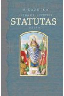 Pirmasis Lietuvos Statutas (1529m.) | Stanislovas Lazutka