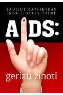 AIDS: geriau žinoti | Saulius Čaplinskas, Inga Liutkevičienė