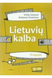 Lietuvių kalba 9-10 kl. Vadovėlis (Priedai) | Vilija Salienė, Antanas Smetona