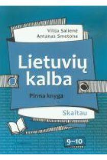 Lietuvių kalba 9-10 kl. Vadovėlis 1 kn. (Skaitau) | Vilija Salienė, Antanas Smetona