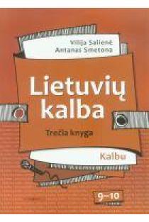 Lietuvių kalba 9-10 kl. Vadovėlis. 3 kn. (Kalbu) | Vilija Salienė, Antanas Smetona