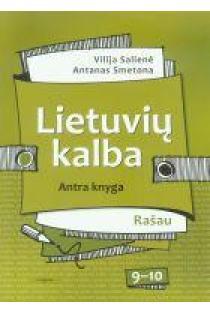 Lietuvių kalba 9-10 kl. Vadovėlis kn. 2 (Rašau) | Vilija Salienė, Antanas Smetona