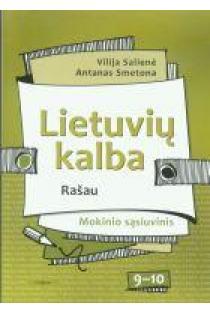 Lietuvių kalba 9-10 kl. Mokinio sąsiuvinis (Rašau) | Vilija Salienė, Antanas Smetona