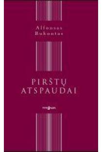 Pirštų atspaudai: šimtas eilėraščių | Alfonsas Bukontas
