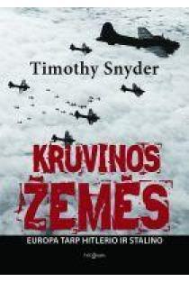 Kruvinos žemės: Europa tarp Hitlerio ir Stalino   Timothy Snyder