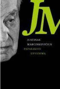 Papasakoti gyvenimą   Justinas Marcinkevičius