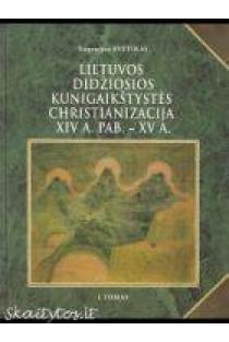 LDK christianizacija XIV a. pab. - XV a., I ir II tomai | Eugenijus Svetikas