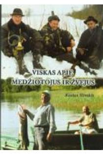 Viskas apie medžiotojus ir žvejus | Kostas Slivskis