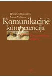 Komunikacinė kompetencija: komunikabilumo ugdymas | B. Grebliauskienė, N. Večkienė
