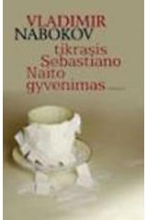 Tikras Sebastiano Naito gyvenimas | Vladimir Nabokov