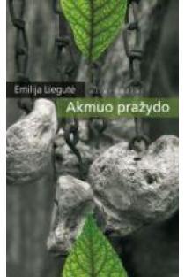 Akmuo pražydo | Emilija Liegutė