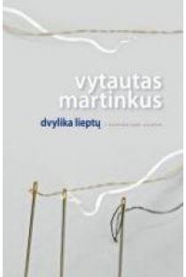 Dvylika lieptų | Vytautas Martinkus