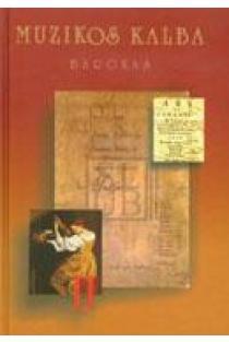Muzikos kalba. Barokas. Knyga II | Sudarė Gražina Daunoravičienė